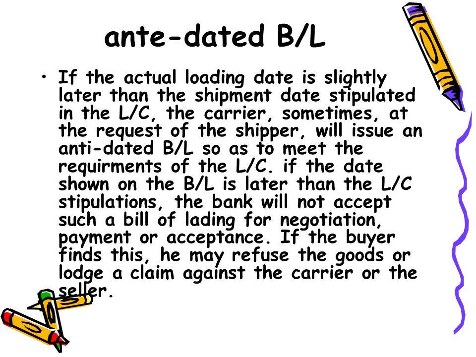 倒签提单 (Ante Dated B/L&Anti-dated B/L)